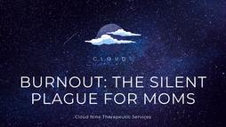 Burnout: The Silent Plague for Moms