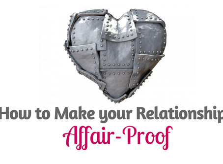 How To Make Your Relationship Affair-Proof