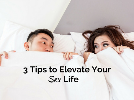 3 Tips To Elevate Your Sex Life