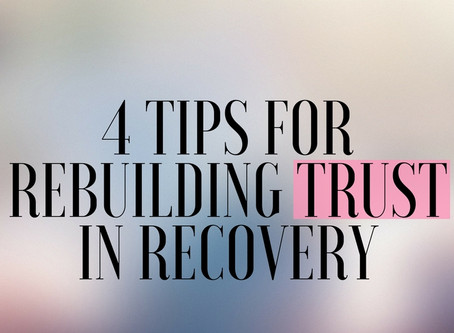 4 Tips For Rebuilding Trust In Recovery