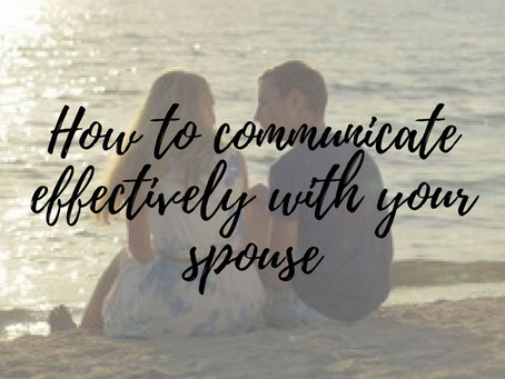 How To Communicate Effectively With Your Spouse