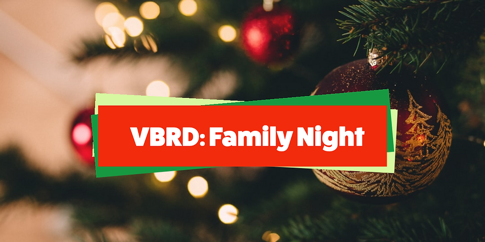 VBRD: Family Night December