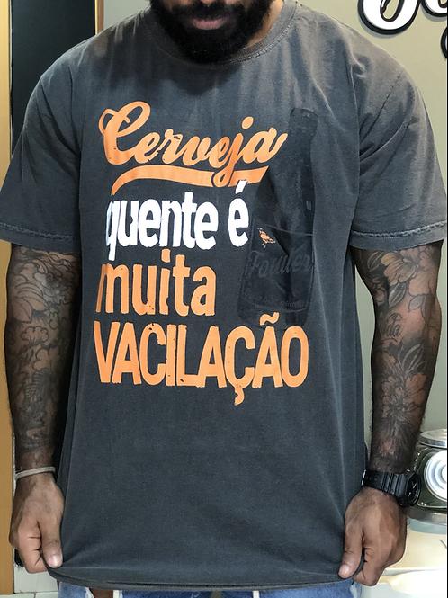CAMISETA CERVEJA QUENTE É MUITA VACILAÇÃO STONE