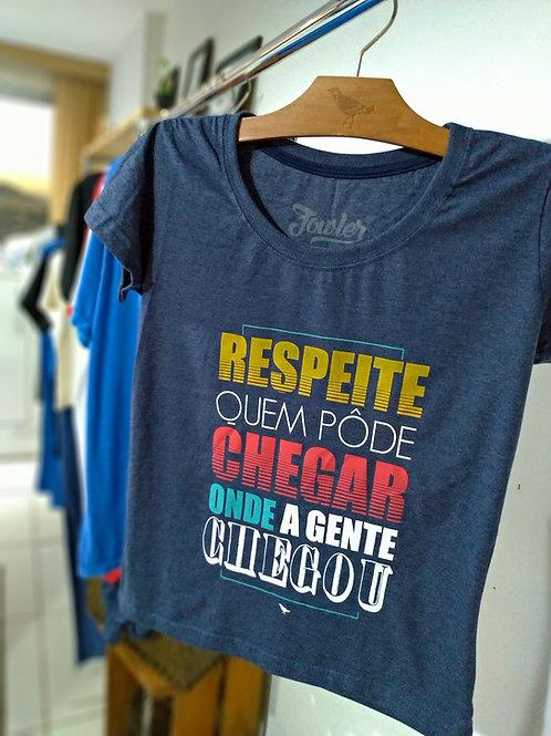 CAMISETA RESPEITE QUEM PODE CHEGAR
