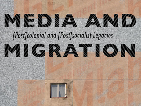 Media and Migration: (Post)colonial and (Post)socialist Legacies