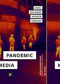 "Dr. Marc Steinberg and Dr. Joshua Neves featured in new collection ""Pandemic Media"""