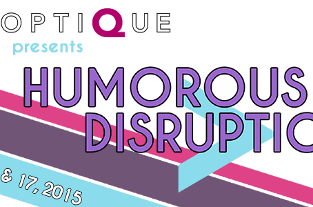 HUMOROUS > DISRUPTIONS Colloquium: LAUGHTER AND TECHNOLOGIES OF DISRUPTION IN FEMINIST FILM AND M