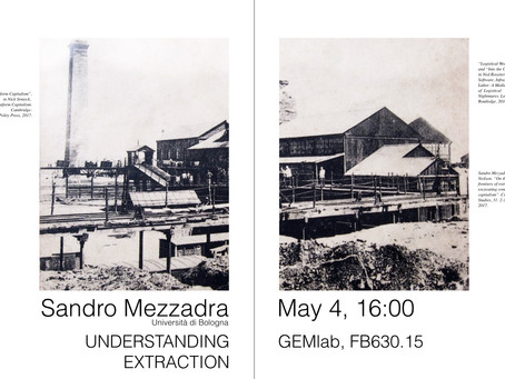 Sandro Mezzadra Seminar: Understanding Extraction (Time change - May 4, 10:30am)