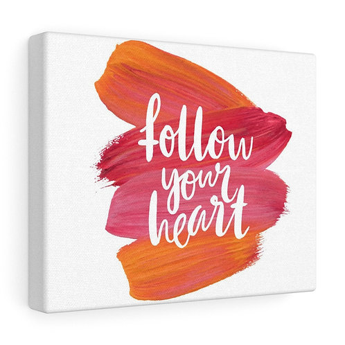 Custom Follow Your Heart Canvas