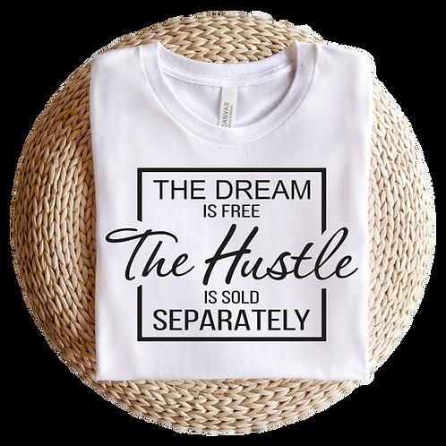 Dream Hustle Custom T-Shirt