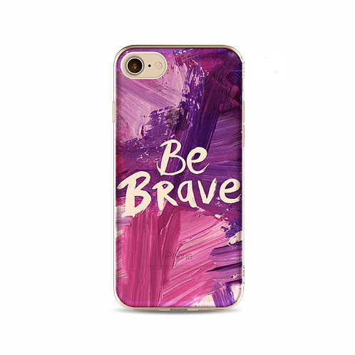 Be Brave Cell Phone Case