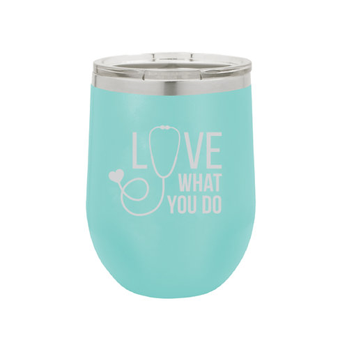 Love What You Do Insulated Tumbler