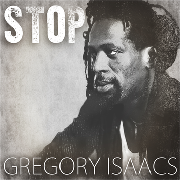 Gregory Isaacs wants you to 'Stop'