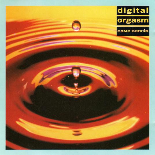 Digital Orgasm - Come Dancin.jpg