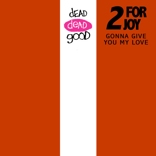 2 For Joy - Gonna Give You My Love.jpg