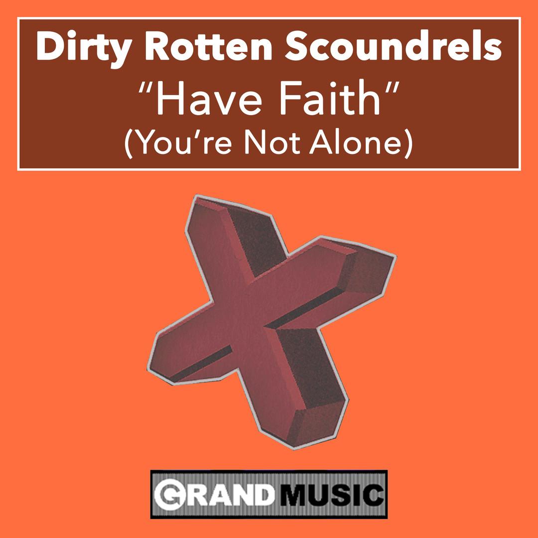Dirty Rotten Scoundrels - Have Faith (Yo