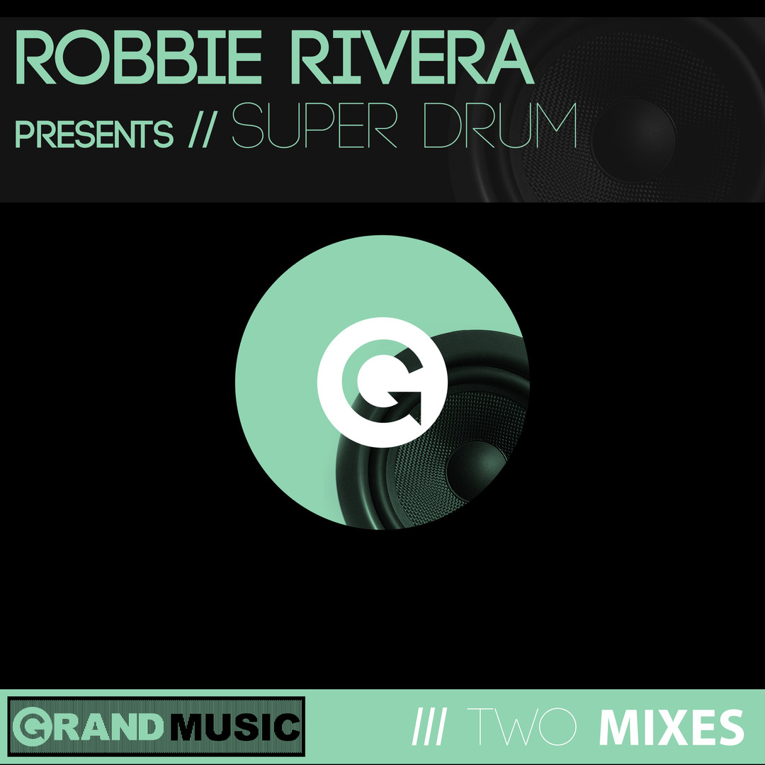 Robbie Rivera - Super Drum.jpg