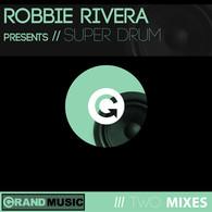 Robbie Rivera - Super Drum.jpg