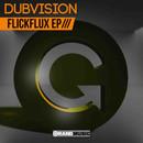 Dubvision - Flickflux ep.jpg