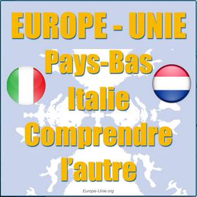 Comprendre l'autre: Pays-Bas et Italie