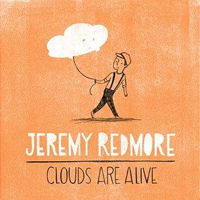 JEREMY REDMORE - Clouds Are Alive