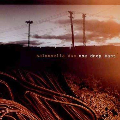 SALMONELLA DUB - One Drop East
