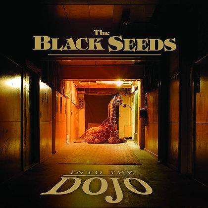 BLACK SEEDS - Into The Dojo