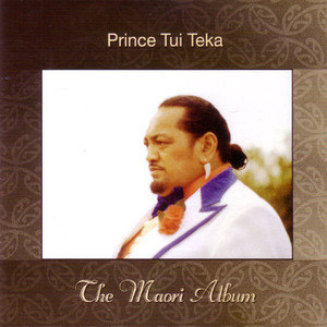 PRINCE TUI TEKA ~ The Maori Album