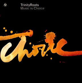 TRINITY ROOTS - Music is Choice Cd/Dvd