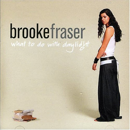 BROOK FRASER - What to do with daylight
