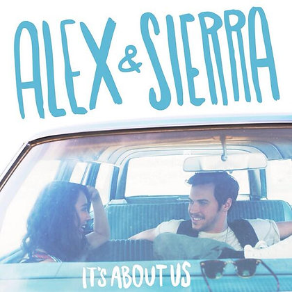 ALEX & SIERRA -It's All About Us