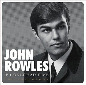 JOHN ROWLES - If I Only had Time- Anthology (2cds)