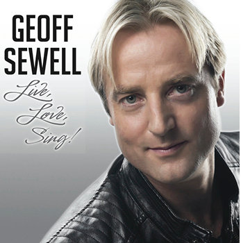 GEOFF SEWELL ~ Live Love Sing