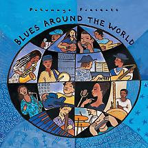 BLUES AROUND THE WORLD  Various Artists (Putumayo)