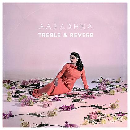 AARADHNA - Treble & Reverb