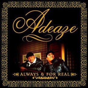 ADEAZE ~ Always and for Real