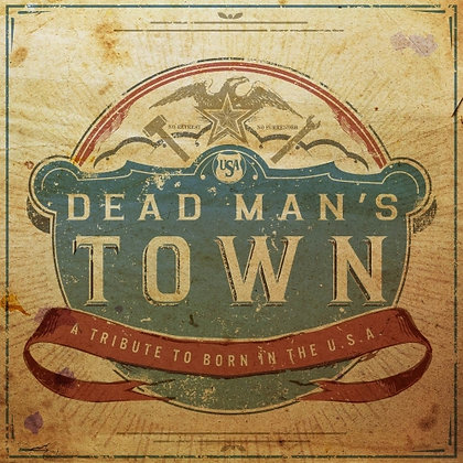 Dead Man's Town: Tribute to Bruce Springsteen's