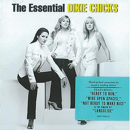 DIXIE CHICKS - The Essential