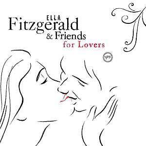 ELLA FITZGERALD & FRIENDS - For Lovers