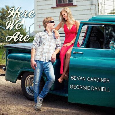 BEVAN GARDINER & GEORGIE DANIEL - Here We Are