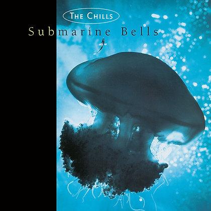 CHILLS, THE Submarine Bells
