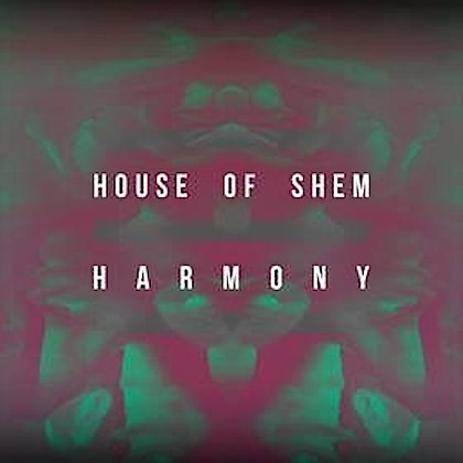HOUSE OF SHEM - Harmony