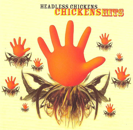 HEADLESS CHICKENS - Chickens Hits