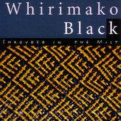 WHIRIMAKO BLACK ~ Shrouded in the Mist