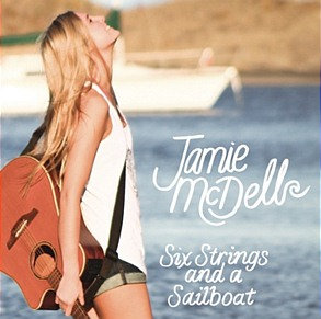 JAMIE McDELL - Six Strings & A Sailboat