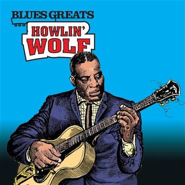 HOWLIN' WOLF - Blues Greats
