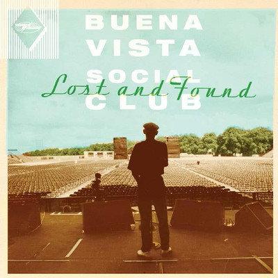 BUENA VISTA SOCIAL CLUB - Lost & Found