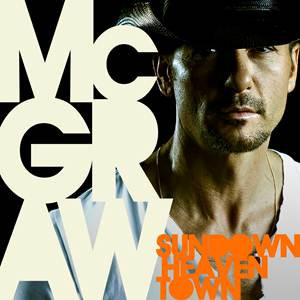 TIM McGRAW - Sundown Heaven Town