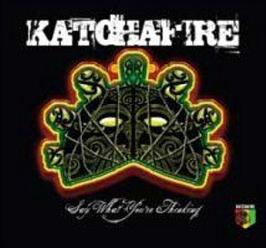 KATCHAFIRE - Say What You're Thinking