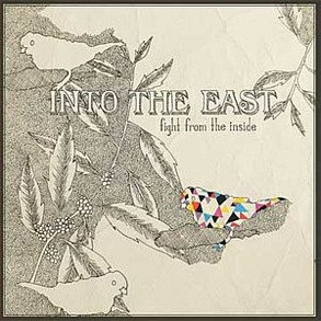INTO THE EAST ~ Fight From The Inside